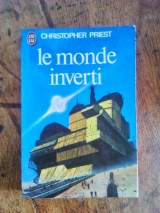 PRIEST, Christopher. Le Monde inverti. J\'ai Lu collection S-F, première série, 1976